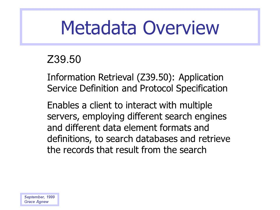 Metadata Overview Z39.50. Information Retrieval (Z39.50): Application Service Definition and Protocol Specification.