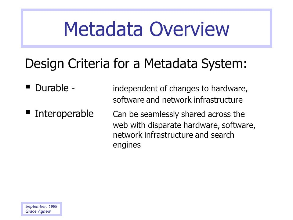 Metadata Overview Design Criteria for a Metadata System: