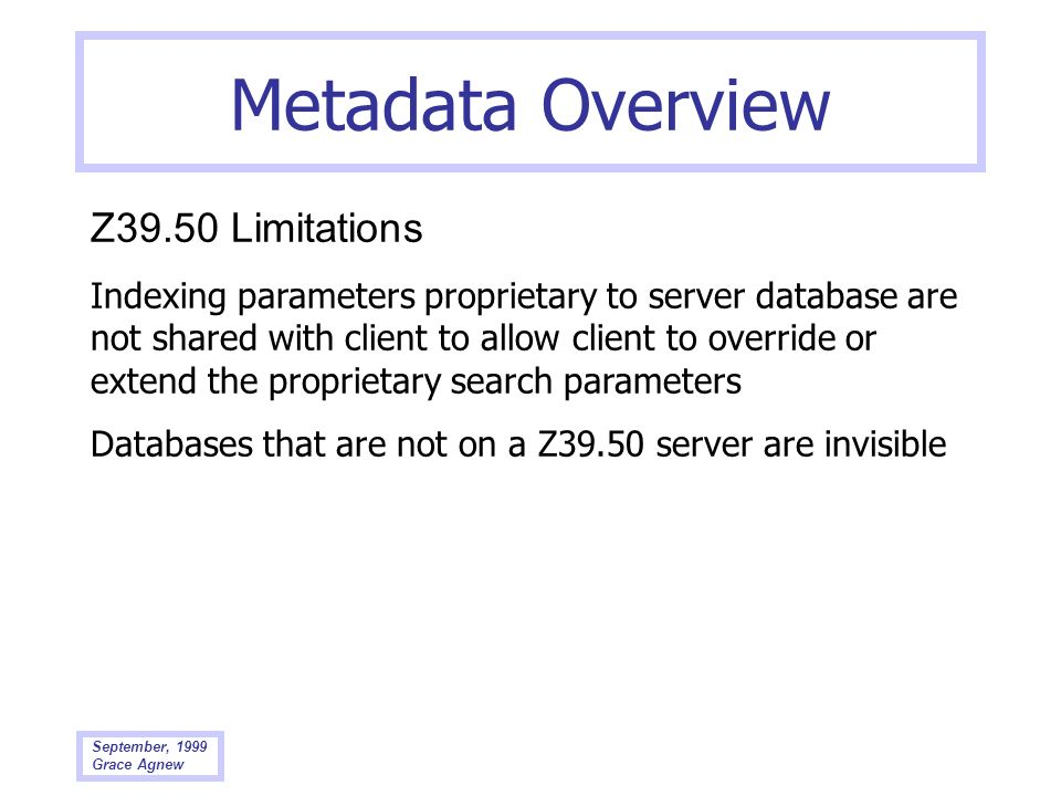 Metadata Overview Z39.50 Limitations