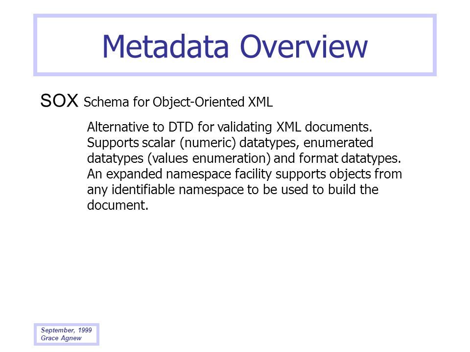 Metadata Overview SOX Schema for Object-Oriented XML