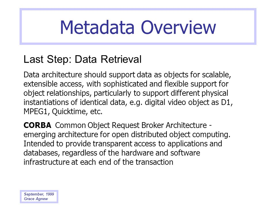Metadata Overview Last Step: Data Retrieval