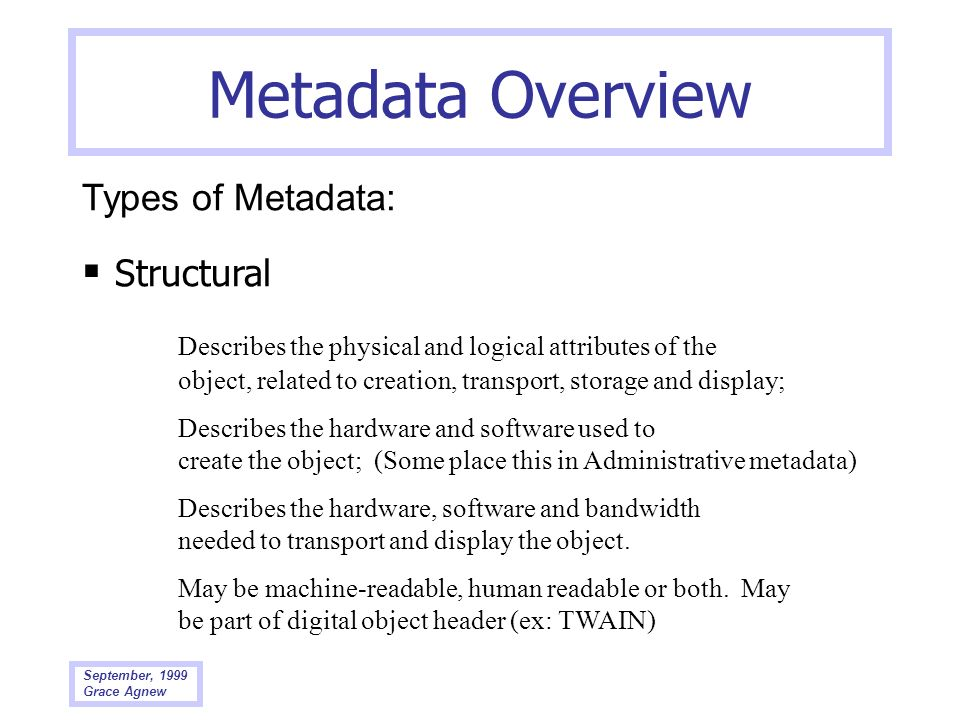 Metadata Overview  Structural Types of Metadata: