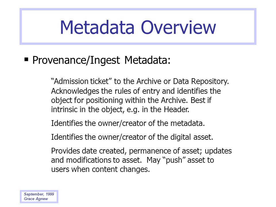 Metadata Overview  Provenance/Ingest Metadata: