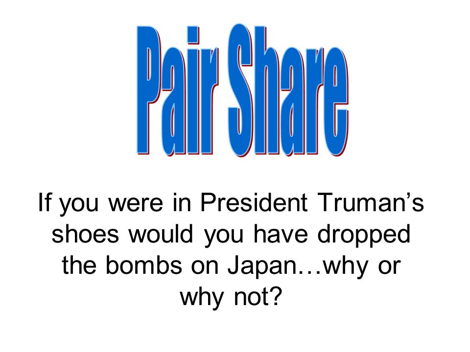 truman should not have dropped the Lesson summary: to bring an end to world war ii, united states president harry truman made the final decision to drop an atomic bomb.