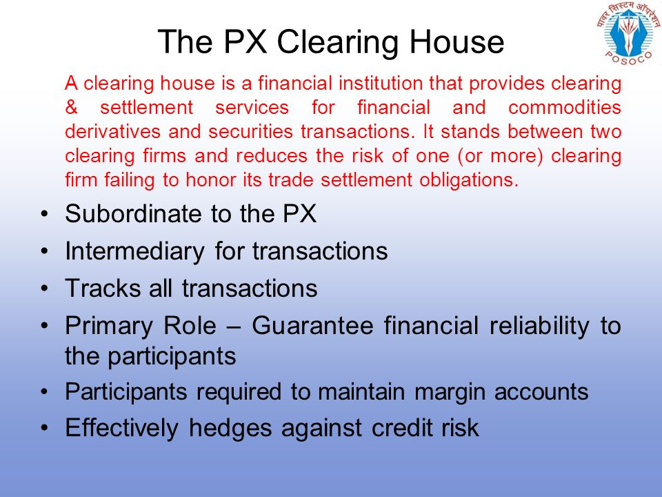 advantages and functions of clearing house Allows hedgers to protect their positions and speculators to take leveraged positions ➢ a derivatives exchange matches buyers and sellers without taking any principal positions ➢ the derivatives clearinghouse guarantees that traders meet their obligations role and benefits of derivatives 13.