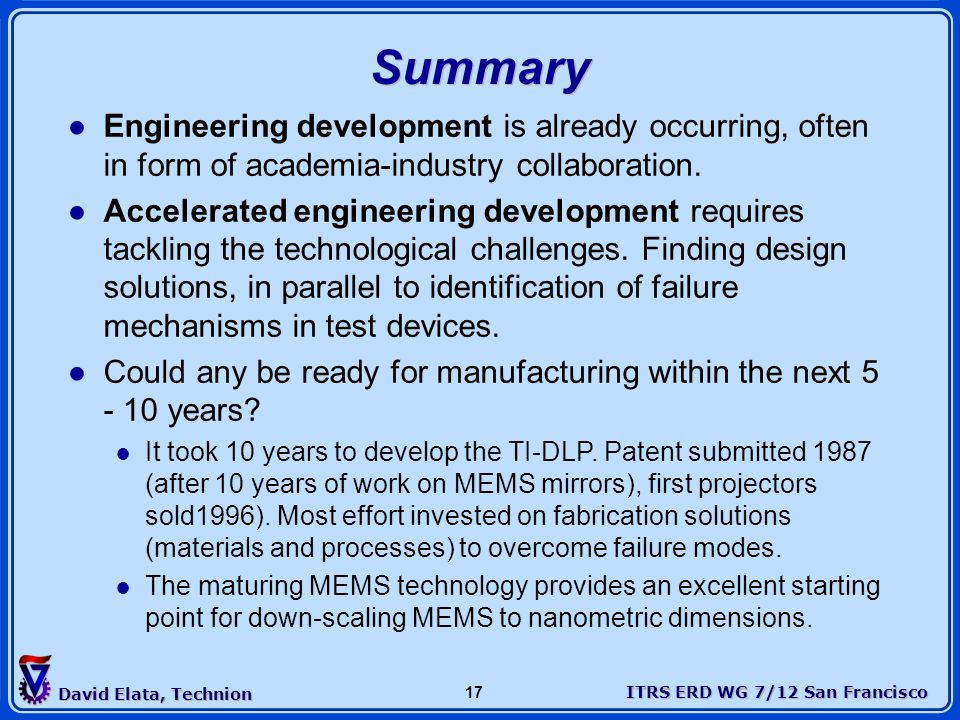 Summary Engineering development is already occurring, often in form of academia-industry collaboration.
