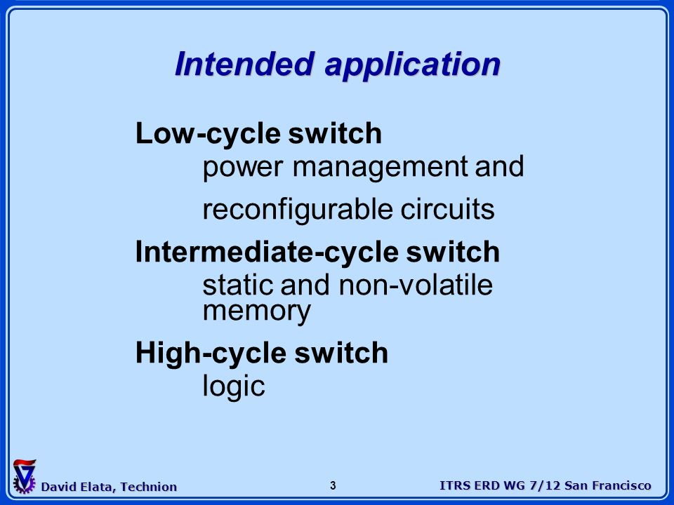 Intended application Low-cycle switch power management and