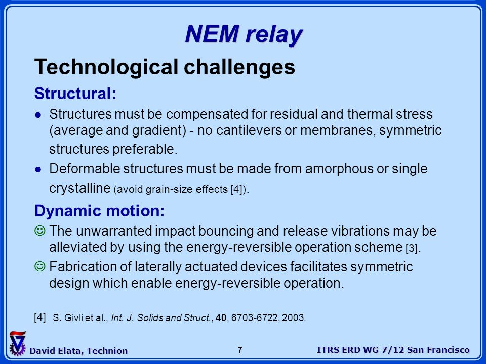 NEM relay Technological challenges Structural: Dynamic motion: