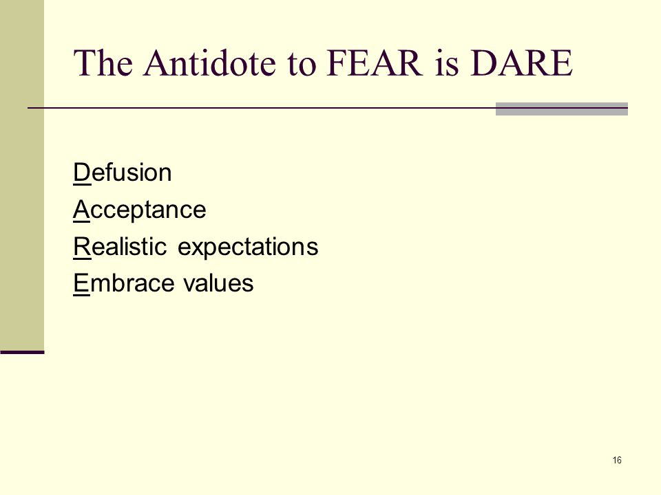 The Antidote to FEAR is DARE