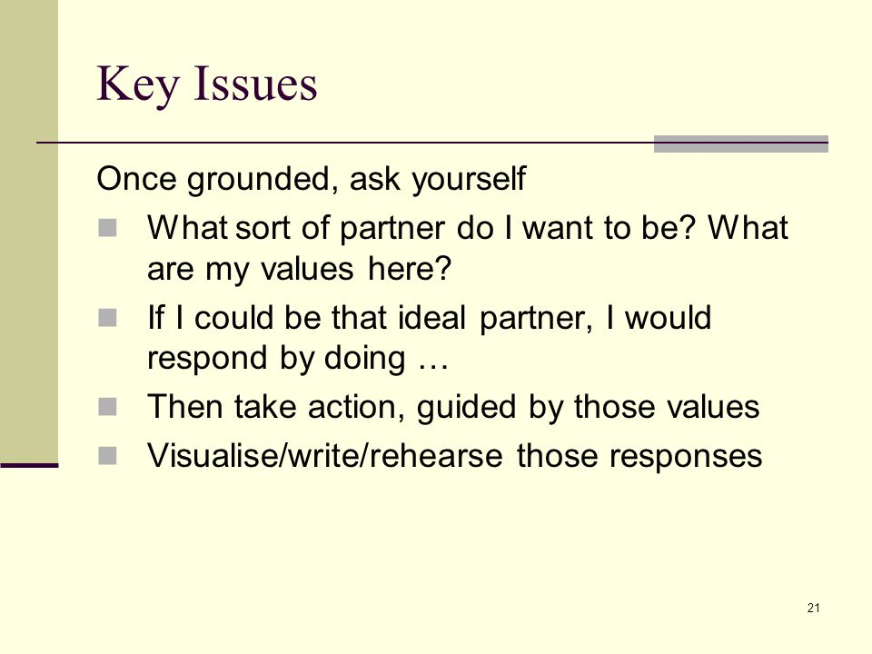 Key Issues Once grounded, ask yourself