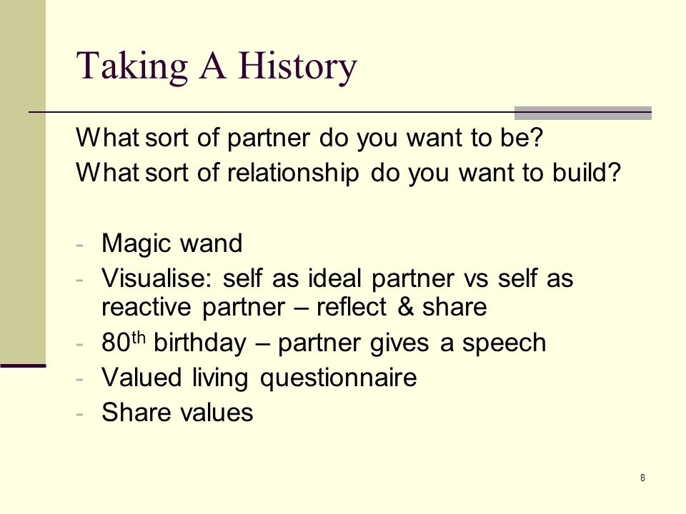 Taking A History What sort of partner do you want to be