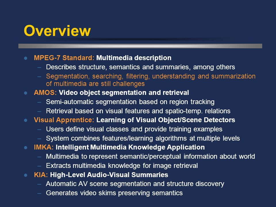 Overview MPEG-7 Standard: Multimedia description