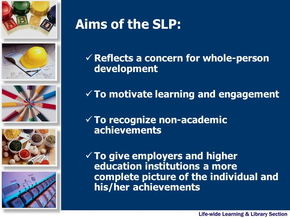 Aims of the SLP: Reflects a concern for whole-person development