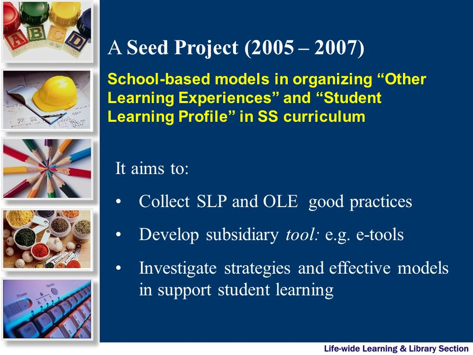 A Seed Project (2005 – 2007) It aims to: