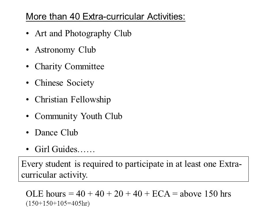 More than 40 Extra-curricular Activities:
