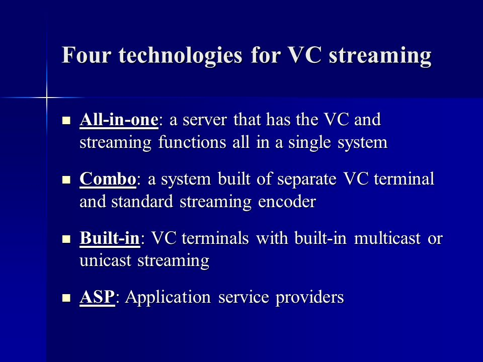 Four technologies for VC streaming