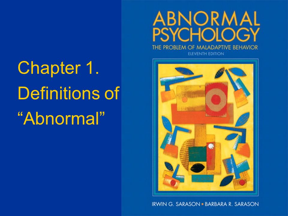 definitions of abnormal behavior Abnormal psychology is the branch of psychology that studies unusual patterns of behavior, emotion and thought, which may or may not be understood as precipitating a mental disorder there is a long history of attempts to understand and control behavior deemed to be aberrant or deviant (statistically, morally or in some other sense), and.