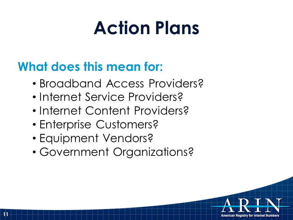 Action Plans What does this mean for: Broadband Access Providers