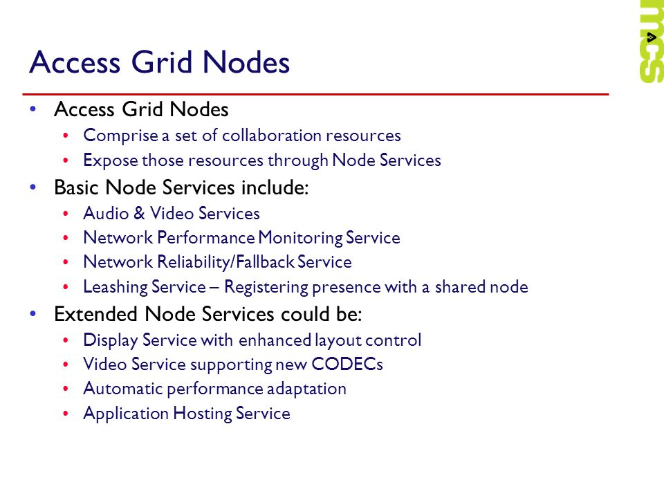 Access Grid Nodes Access Grid Nodes Basic Node Services include: