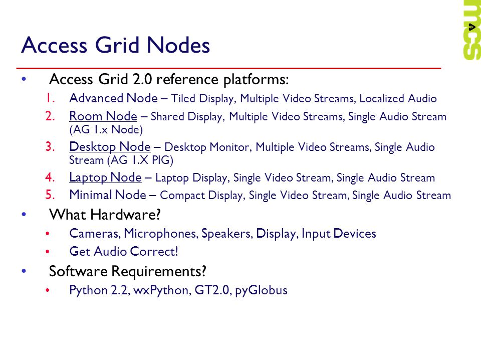 Access Grid Nodes Access Grid 2.0 reference platforms: What Hardware