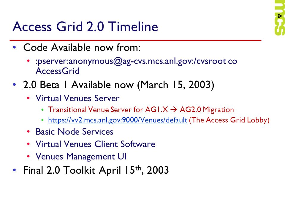 Access Grid 2.0 Timeline Code Available now from:
