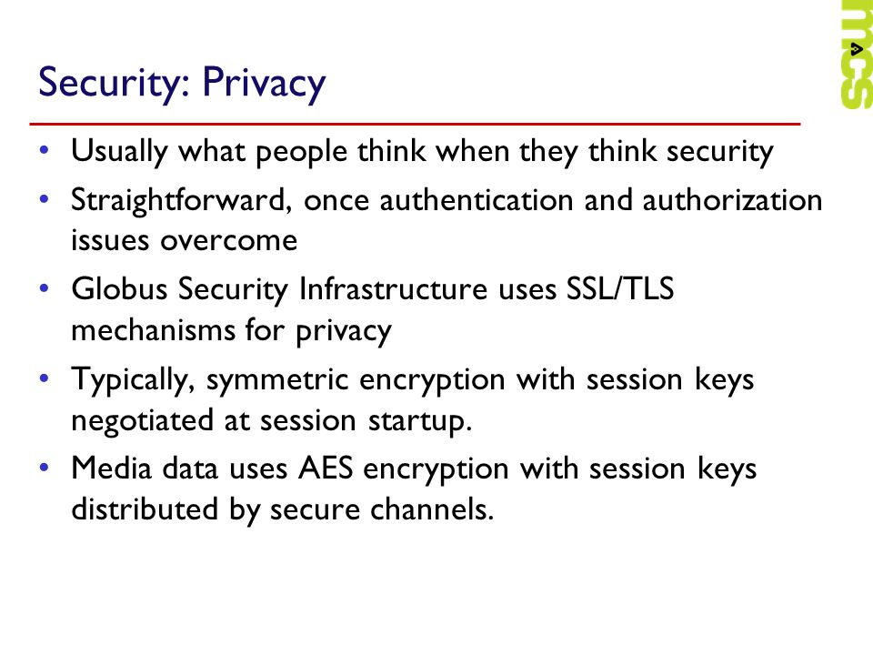 Security: Privacy Usually what people think when they think security