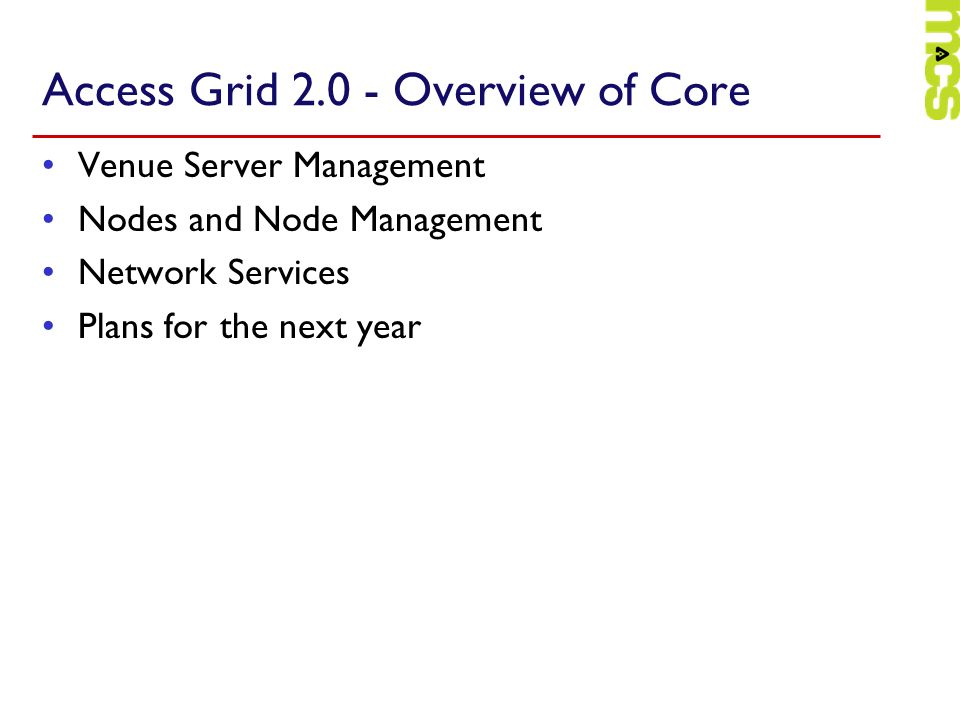 Access Grid Overview of Core