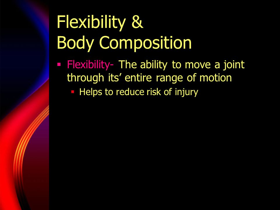 Flexibility & Body Composition