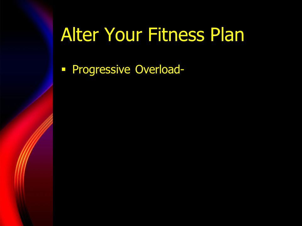 Alter Your Fitness Plan