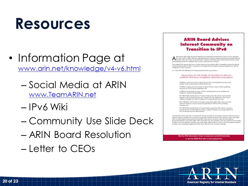 Resources Information Page at www.arin.net/knowledge/v4-v6.html