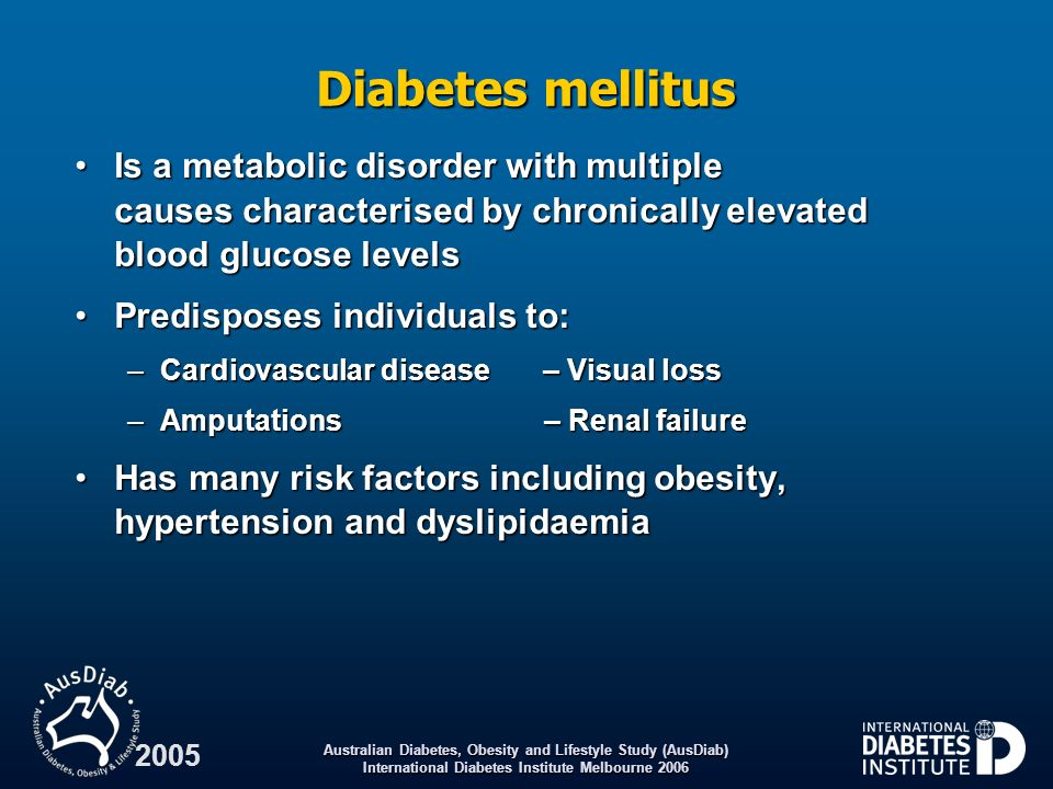Diabetes mellitus Is a metabolic disorder with multiple causes characterised by chronically elevated blood glucose levels.