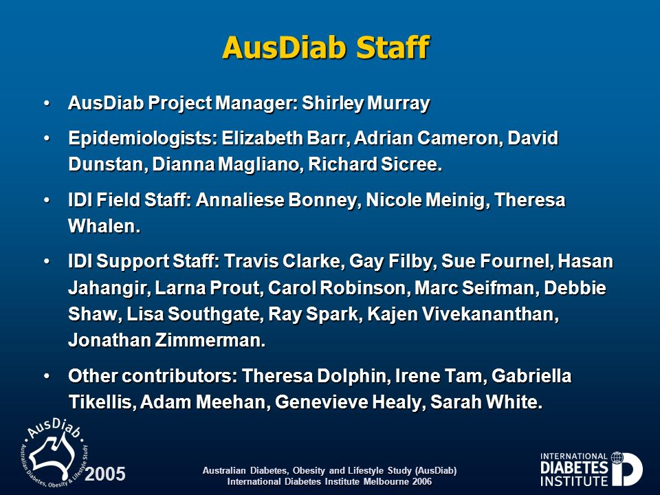 AusDiab Staff AusDiab Project Manager: Shirley Murray