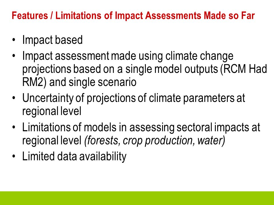 Features / Limitations of Impact Assessments Made so Far