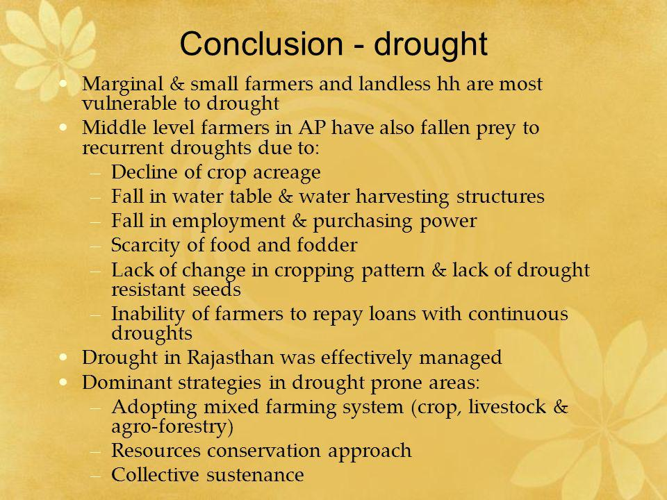 Conclusion - drought Marginal & small farmers and landless hh are most vulnerable to drought.