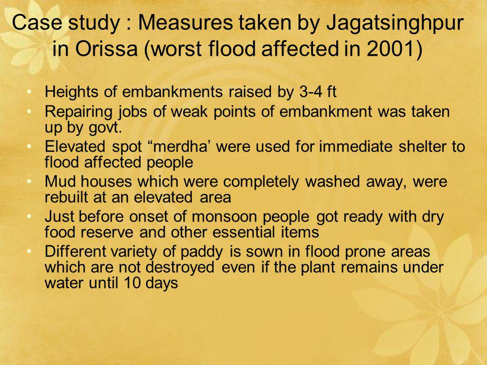 Case study : Measures taken by Jagatsinghpur in Orissa (worst flood affected in 2001)