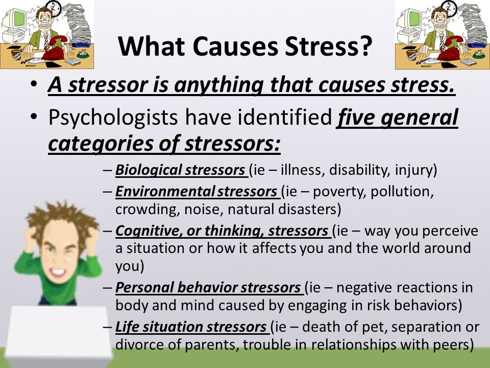 What Causes Stress A stressor is anything that causes stress.