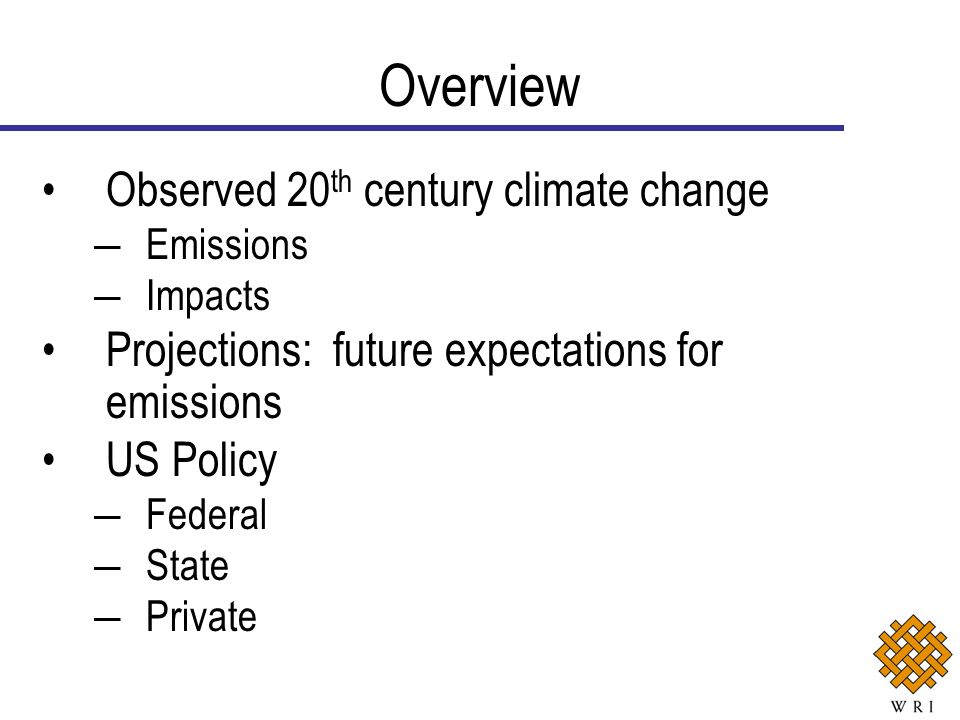 Overview Observed 20th century climate change