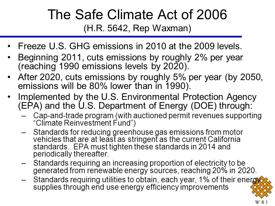 The Safe Climate Act of 2006 (H.R. 5642, Rep Waxman)