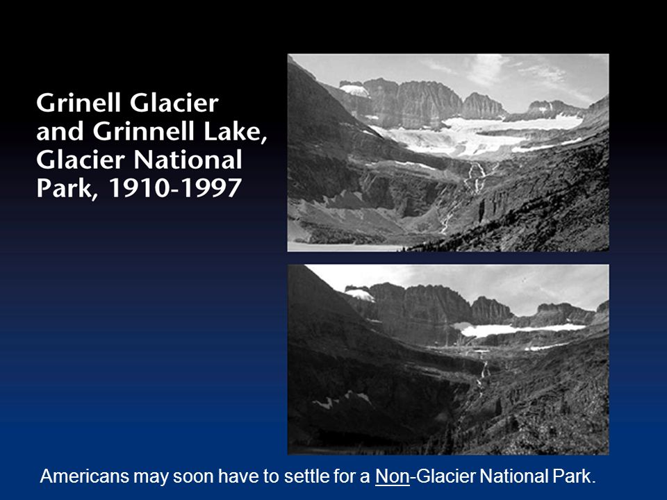Americans may soon have to settle for a Non-Glacier National Park.