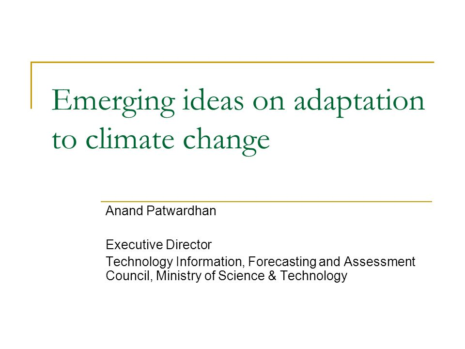 Emerging ideas on adaptation to climate change