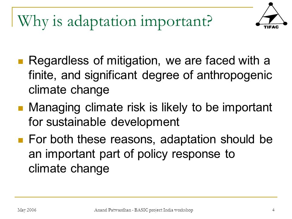 Why is adaptation important