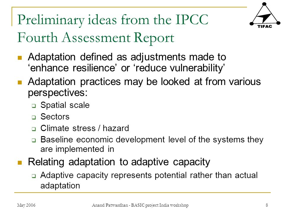 Preliminary ideas from the IPCC Fourth Assessment Report