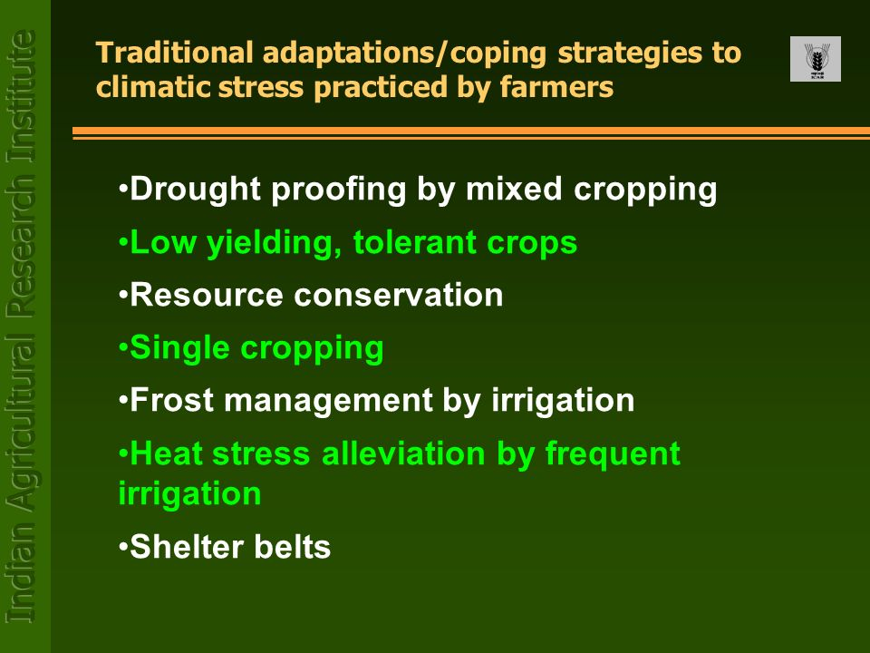 Drought proofing by mixed cropping Low yielding, tolerant crops