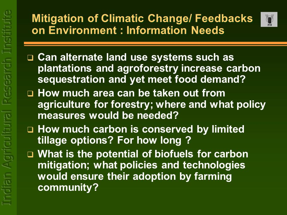 Mitigation of Climatic Change/ Feedbacks on Environment : Information Needs