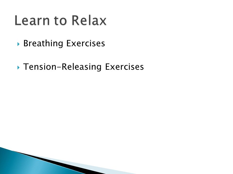 Learn to Relax Breathing Exercises Tension-Releasing Exercises