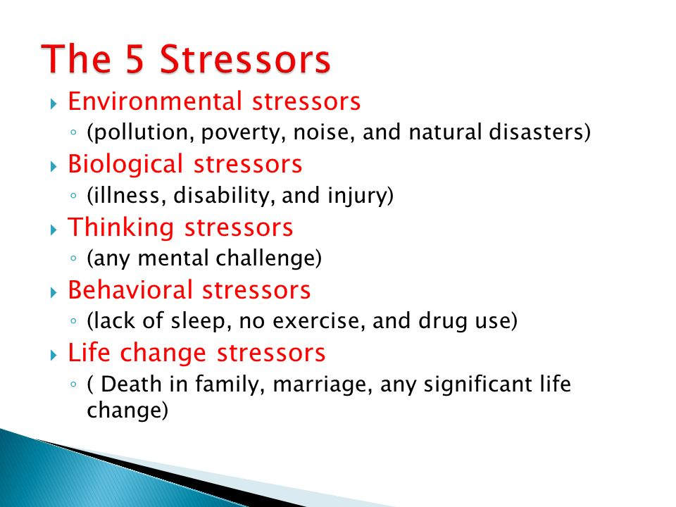 The 5 Stressors Environmental stressors Biological stressors