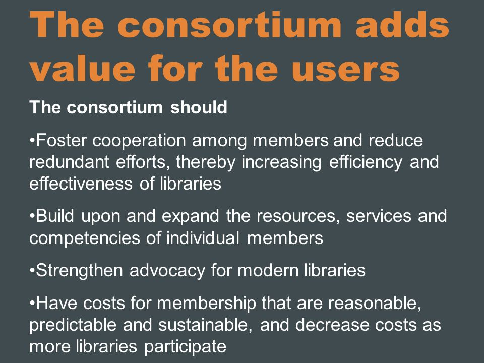 The consortium adds value for the users