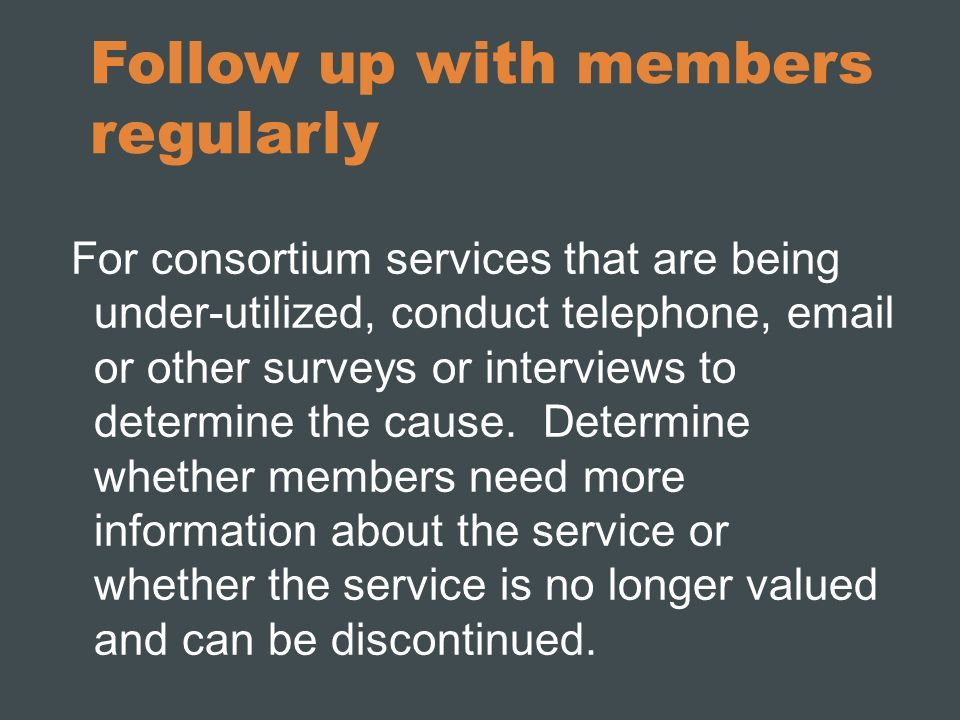 Follow up with members regularly
