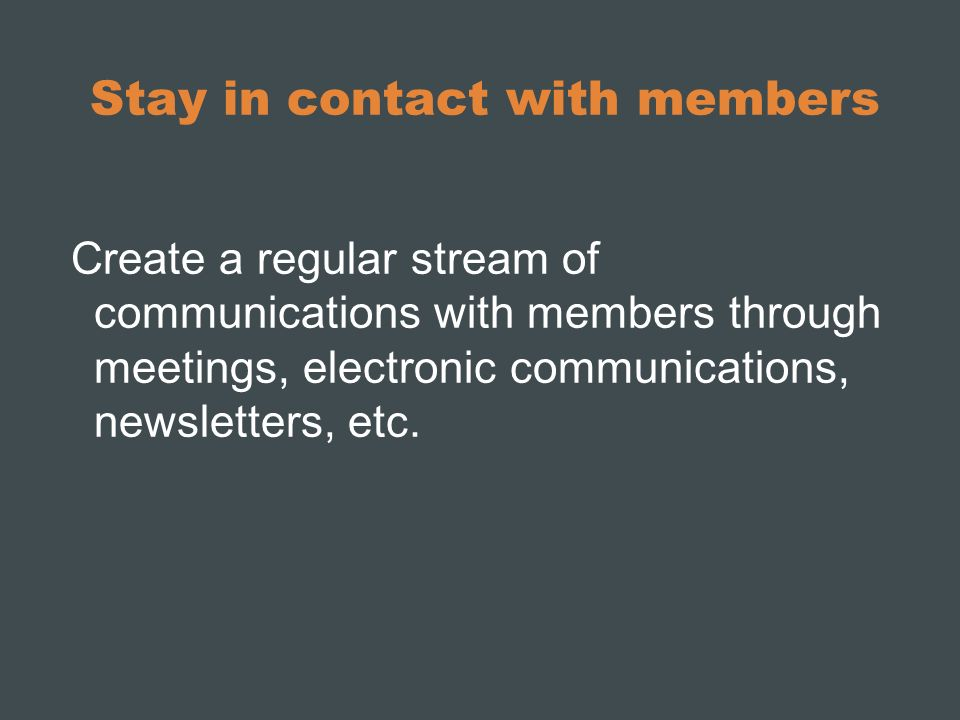 Stay in contact with members