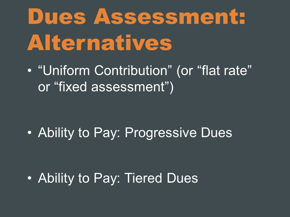 Dues Assessment: Alternatives